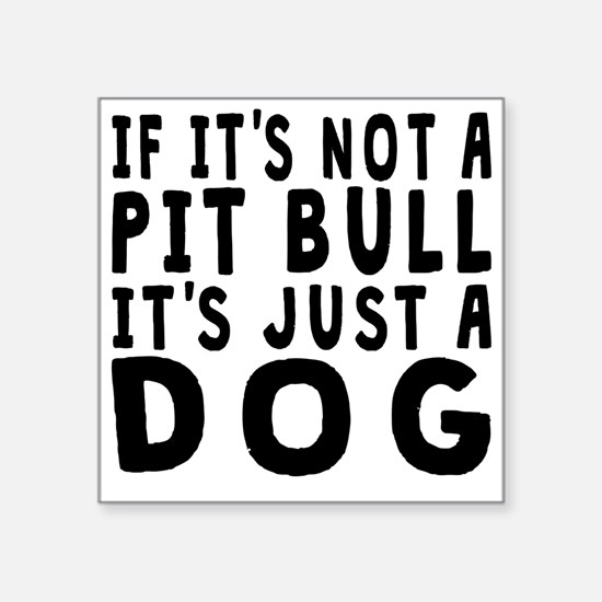 If Its Not A Pit Bull Sticker