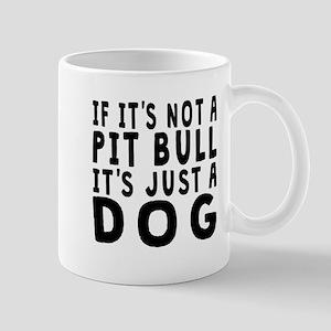 If Its Not A Pit Bull Mugs