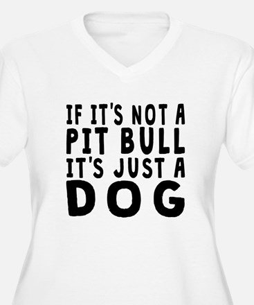 If Its Not A Pit Bull Plus Size T-Shirt