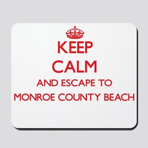 Keep calm and escape to Monroe County Be Mousepad