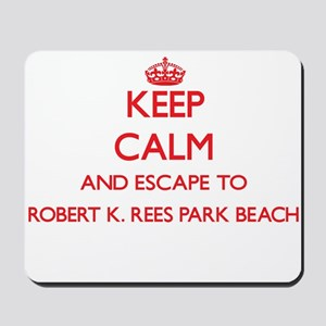 Keep calm and escape to Robert K. Rees P Mousepad