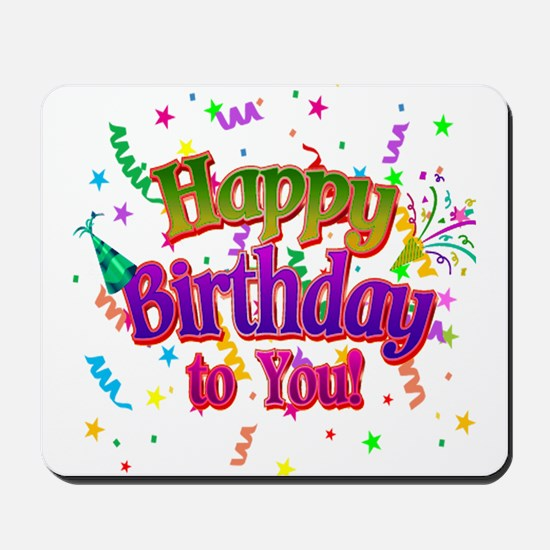 Happy Birthday To You Mousepad