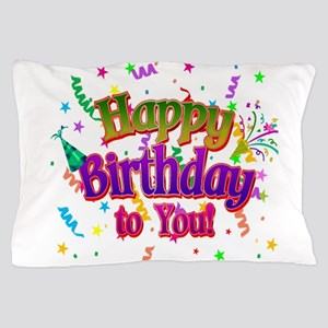 Happy Birthday To You Pillow Case
