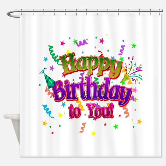 Happy Birthday To You Shower Curtain