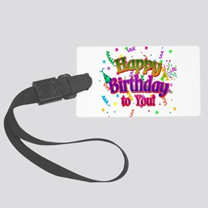 Happy Birthday To You Large Luggage Tag
