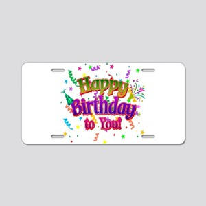 Happy Birthday To You Aluminum License Plate