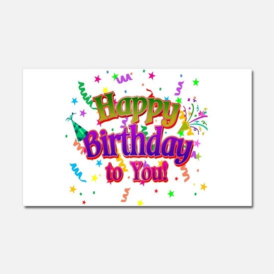 Happy Birthday To You Car Magnet 20 x 12