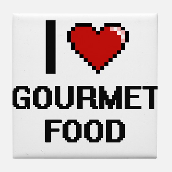 I love Gourmet Food Tile Coaster
