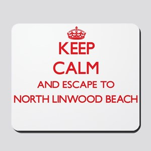 Keep calm and escape to North Linwood Be Mousepad