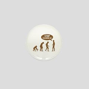Evolution is following me Mini Button