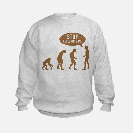 Evolution is following me Sweatshirt