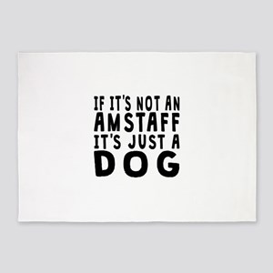 If Its Not An AmStaff 5'x7'Area Rug