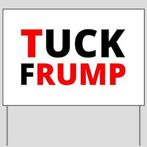 Tuck Frump Yard Sign