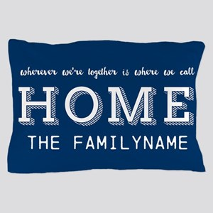 Navy and White Home Is... Personalized Pillow Case