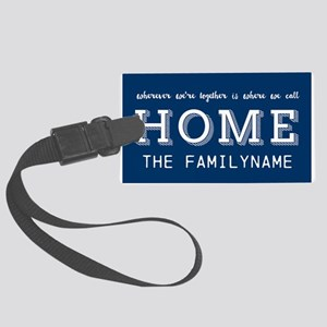 Navy and White Home Is... Person Large Luggage Tag