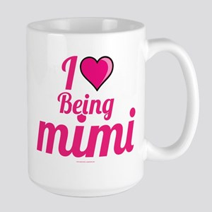 I Love Being Mimi Mugs