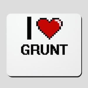 I love Grunt Mousepad