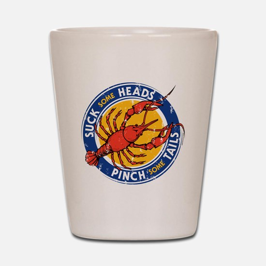 Suck Some Heads PInch Some Tails Shot Glass