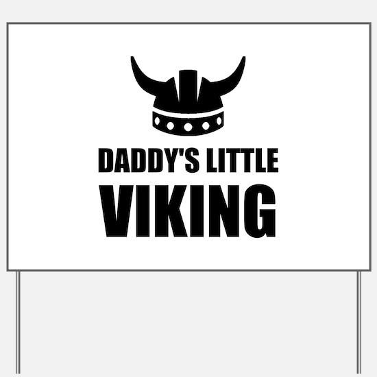 Daddy's Little Viking Yard Sign
