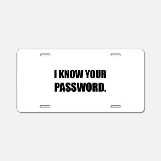 Know Your Password Aluminum License Plate