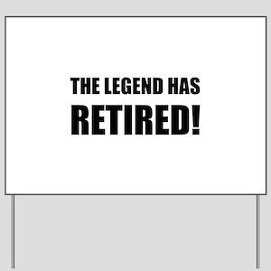 Legend Has Retired Yard Sign