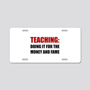 Teaching Money Fame Aluminum License Plate