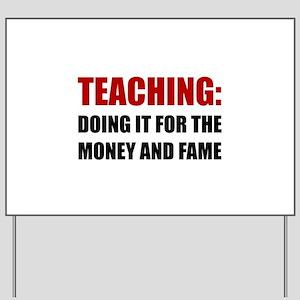 Teaching Money Fame Yard Sign