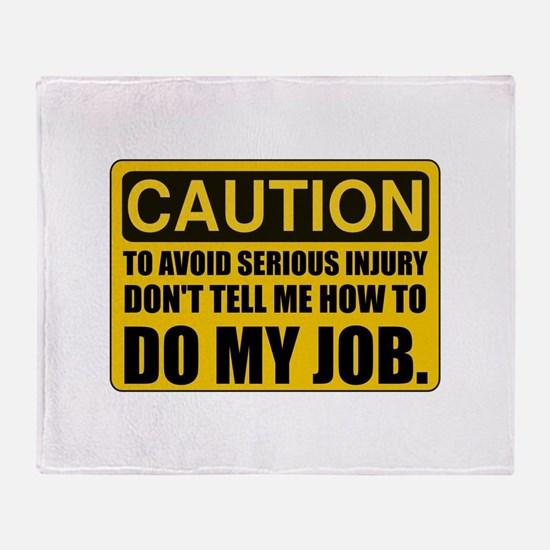 Tell Me How To Do My Job Throw Blanket
