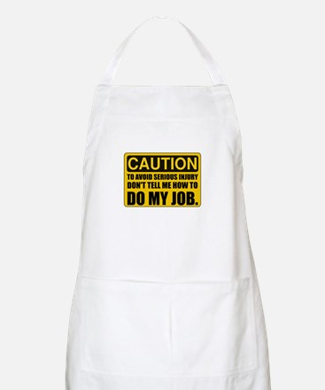 Tell Me How To Do My Job Apron