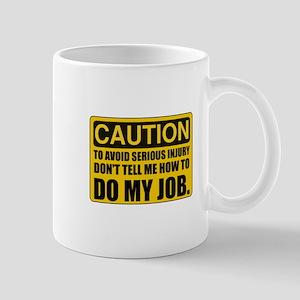 Tell Me How To Do My Job Mugs