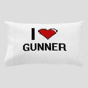 I love Gunner Pillow Case