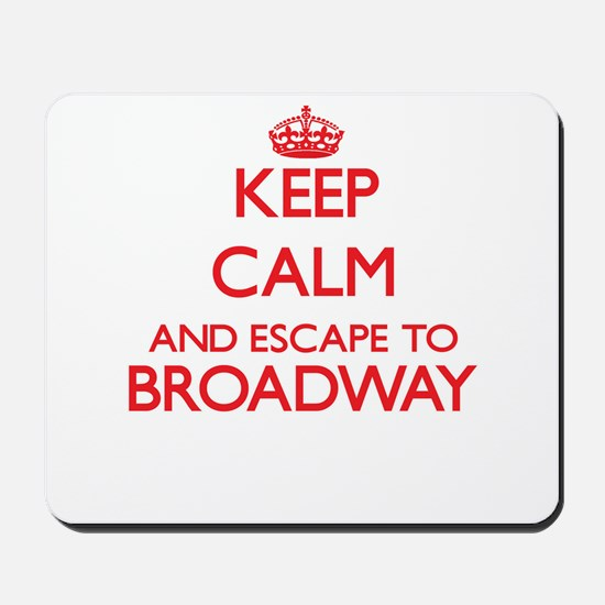 Keep calm and escape to Broadway New Jer Mousepad
