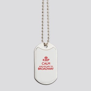 Keep calm and escape to Broadway New Jers Dog Tags