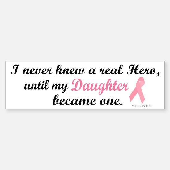 Never Knew A Hero (Daughter) Bumper Bumper Bumper Sticker