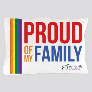 Proud of my Family Pillow Case