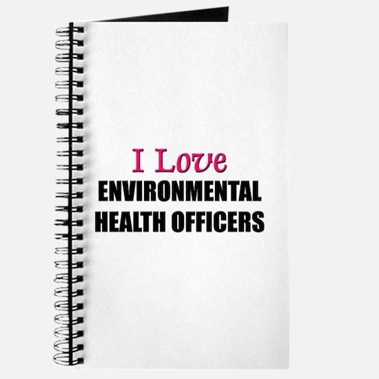 I Love ENVIRONMENTAL HEALTH OFFICERS Journal