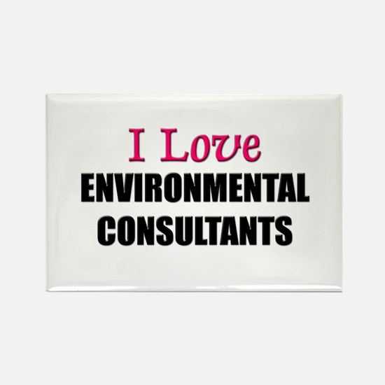 I Love ENVIRONMENTAL CONSULTANTS Rectangle Magnet