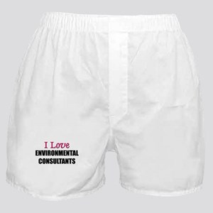 I Love ENVIRONMENTAL CONSULTANTS Boxer Shorts