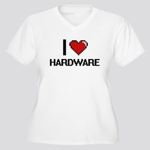 I love Hardware Plus Size T-Shirt
