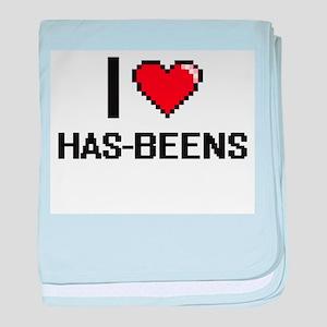 I love Has-Beens baby blanket