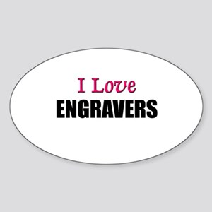 I Love ENGRAVERS Oval Sticker