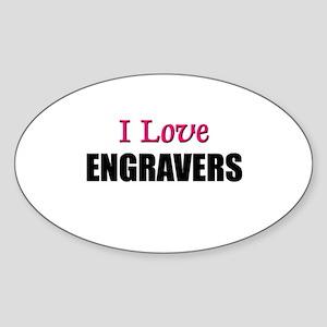 I Love ENGRAVERS Oval Sticker