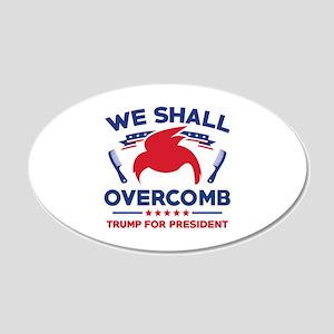 Trump We Shall Overcomb 22x14 Oval Wall Peel