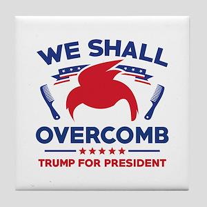 Trump We Shall Overcomb Tile Coaster