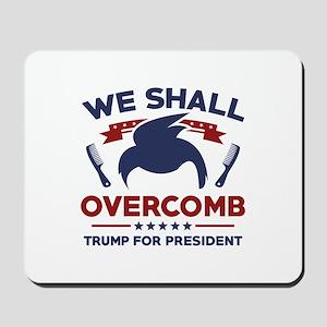 Trump We Shall Overcomb Mousepad