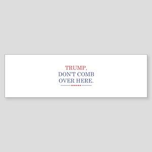Trump Don't Comb Over Here Sticker (Bumper)