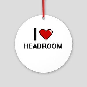 I love Headroom Ornament (Round)