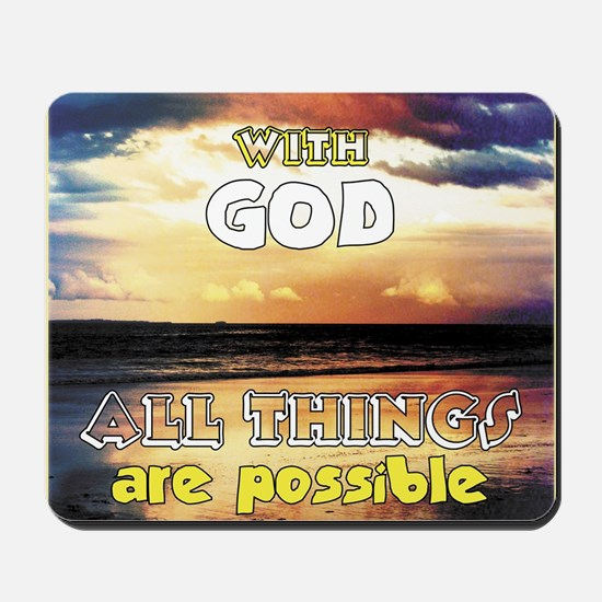 With God All Things are Possible Mousepad