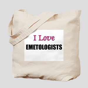 I Love EMETOLOGISTS Tote Bag