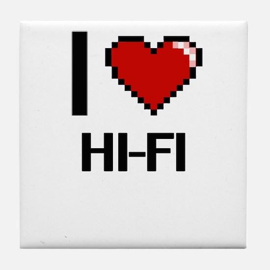 I love Hi-Fi Tile Coaster